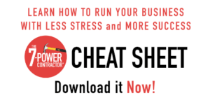 The 7-Power Contractor Cheat Sheet